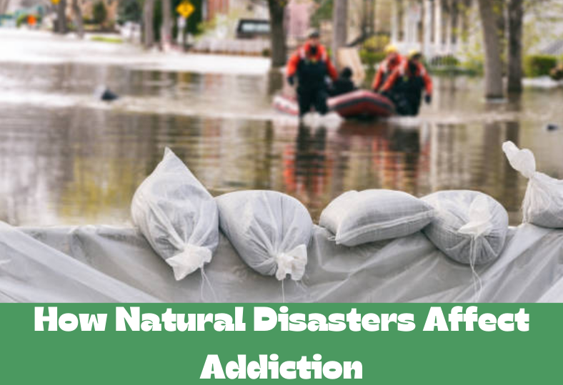 Read more about the article How Natural Disasters Affect Addiction